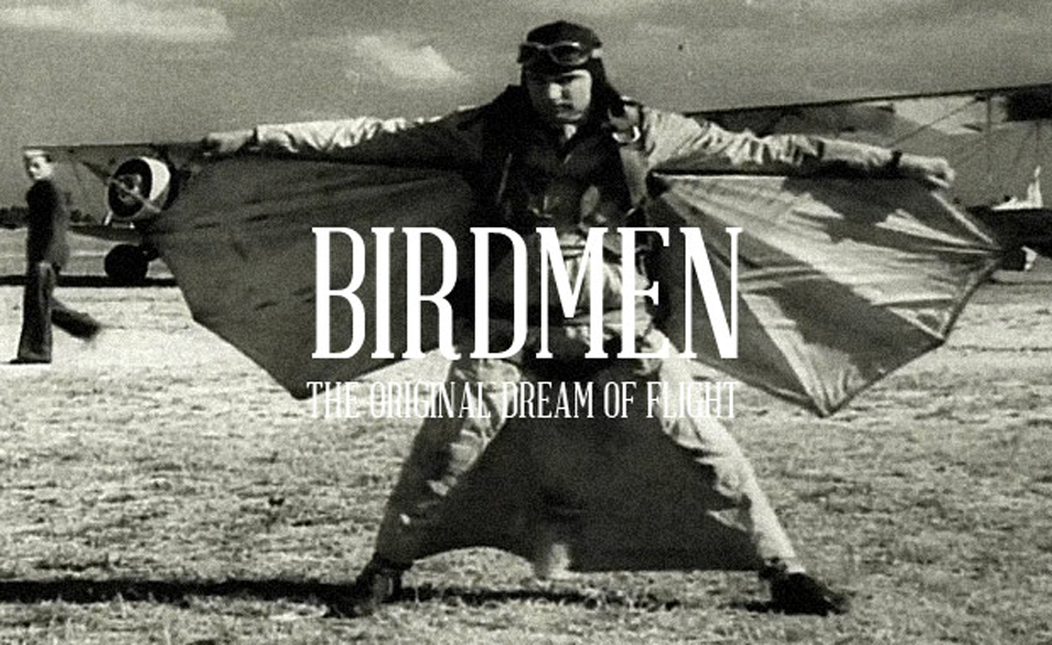 BIRDMEN: The Original Dream of Flight
